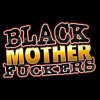 Black Mother Fuckers