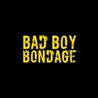 Bad Boy Bondage