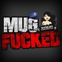 Mug Fucked