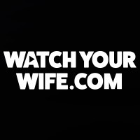 Watch Your Wife