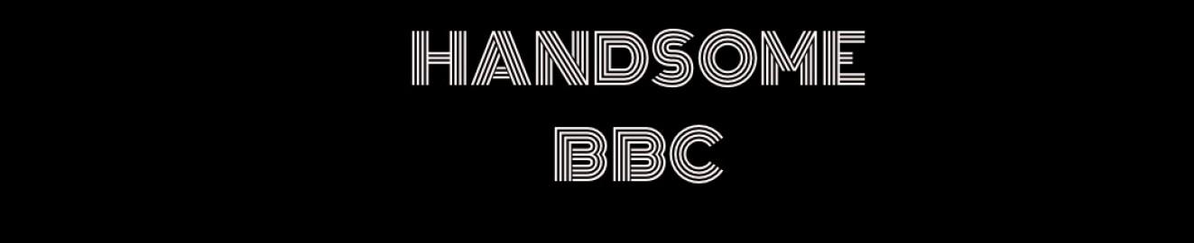 Handsome BBC
