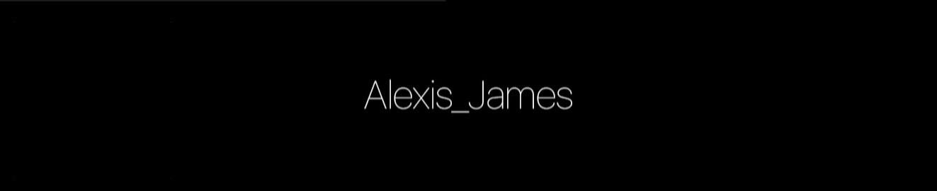 ALEXISxJAMES