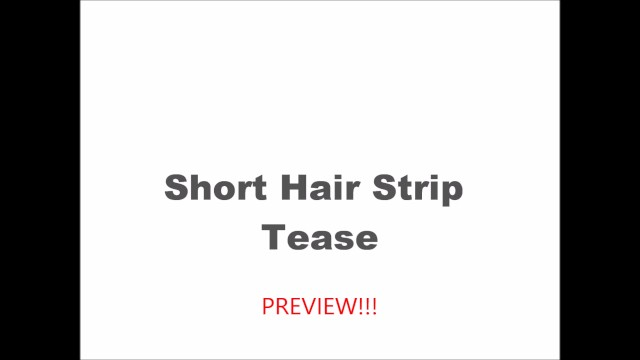 short hair strip tease preview - 1