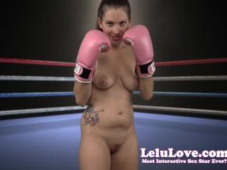 Lelu Love-Naked Boxing FemDom Bitch