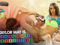 VRHush - Taylor May is the Naughty Babysitter