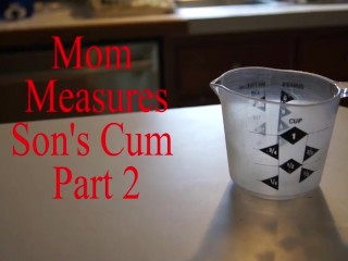 Mom Measures Sons Cum Part 2