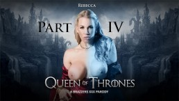 Queen Of Thrones: Part 4 (A XXX Parody) - Brazzers