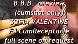 BBB preview: Sofia Valentine FJ & CumReceptacle (cumshot only)