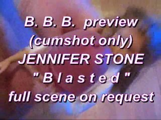 "BBB preview: Jennifer Stone ""Blasted"" (cumshot only)"