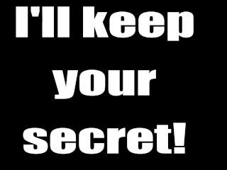I'll keep your secret