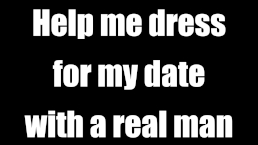 Dress me for my date tonight / AUDIO ONLY CUCKOLD JOI