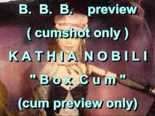 "BBB preview: Kathia Nobili ""Box Cum"" (cumshot only)"