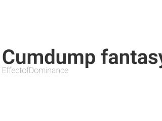 Teaser - a cumdump fantasy