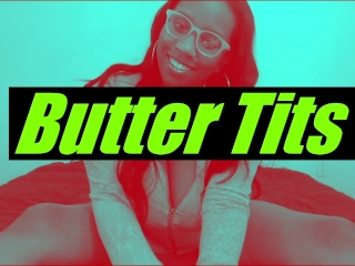 Butter Tits