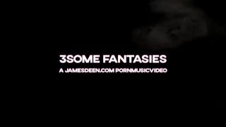 3SOME FANTASIES - HARD ASS FUCKING  CUMSHOTS  PORNMUSICVIDEO Orgasm intense