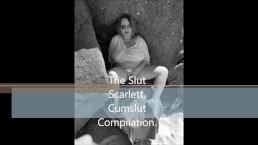 The Slut Scarlett Cumslut compilation.