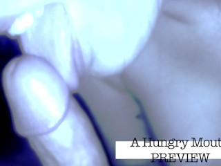 Preview of my blowjob video!