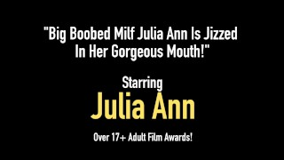 Big Boobed Milf Julia Ann Is Jizzed In Her Gorgeous Mouth! Homemade male
