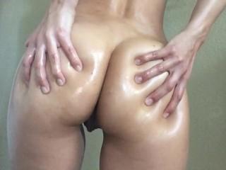 Oiled up ass...
