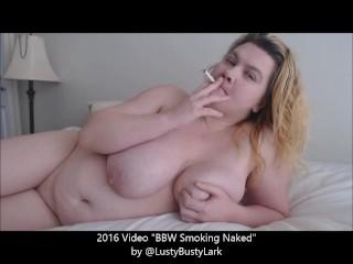 Bbw smoking naked...