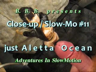 CLOSEUP&SLOWMOTION SC 11: Just ALETTA OCEAN