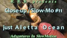 CLOSEUP&SLOWMOTION SC 11: Just ALETTA OCEAN