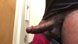 Nasty cum drops before I go to work