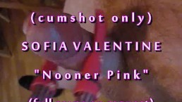 """B.B.B.preview Sofia Valentine """"Nooner Pink"""" cumshot only with Slo-Motion"""