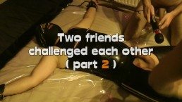 Two friends challenged each other - part two