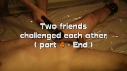 Two friends challenged each other - part four
