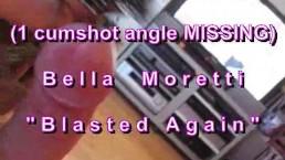 "B.B.B.preview: Bella Moretti ""Blasted Again"" with SloMo (missing 1 angle cu"