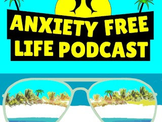 Anxiety Free Life Podcast - Episode 6 - The Poison IS The Cure
