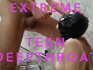Extreme Teen Deepthroat in a hotel bathtub