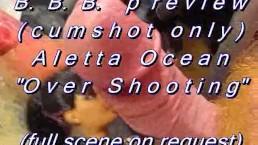 "B.B.B.preview: Aletta Ocean ""Over Shooting""(cumshot only) SlowMotion WMV st"