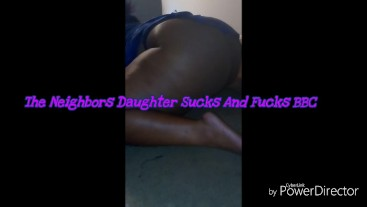 The Neighbors Daughter Sucks and Fucks (Full Video)