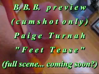 """B. B. B. preview: PAIGE TURNAH in """"feet tease"""" cum only WMV with SloMo"""