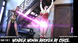 Wonder Woman Broken by Sorceress Circe, Part 2 of 2