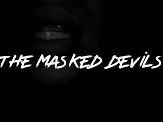 The Masked Devils: C.U.M Tribute! (Details Inside)