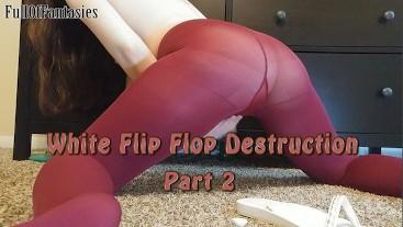 White Flip Flop Destruction (part 2)