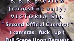 BBB preview: Victoria Sin 2nd cumshot (cameras fuck up) cumshot only WMVslo