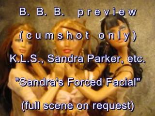 "B.B.B. preview: K.L.S. ""Sandra Parker's F0rc3d Facial""(cumshot only) AVInoS"