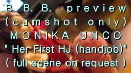 "B.B.B. preview: Monika Unco's ""1st HJ""(cumshot only)AVI noSloMo"