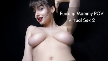 Fucking Mommy POV Virtual Sex 2