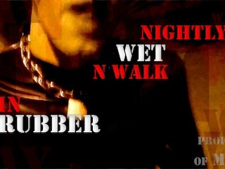 Preview nightly exhibitionist wet walk in rubber...