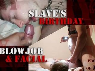 Slaves birthday blowjob facial...