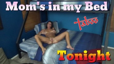 Mom's in my Bed Tonight Taboo POV