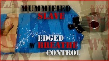 Preview - Mummified Slave Edged w Breathe Control