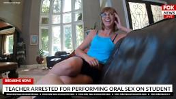 FCK News – Teacher Arrested For Performing Oral Sex