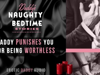 DDLG Roleplay: degrades and humiliates you for being a sick girl