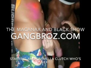 Who's Next's The Macanax And Black show starring Carmela_Clutch